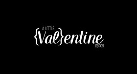 A LITTLE {Val}entine DESIGN